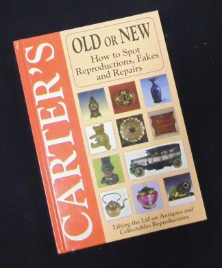 Carter's Book Old or New How to Spot Reproductions Fakes and Repairs 1996
